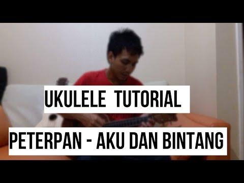 TUTORIAL UKULELE - AKU DAN BINTANG - PETERPAN