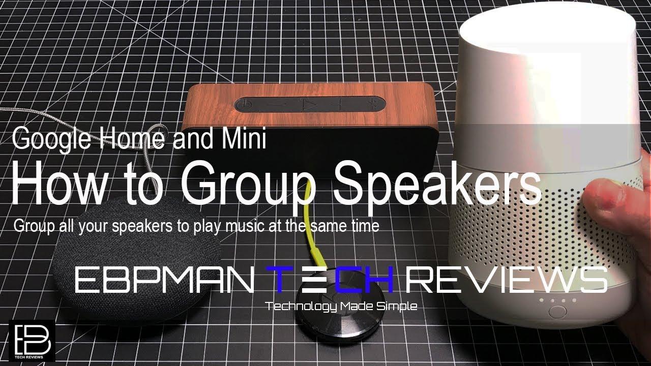 Google Home, Google Mini & Google Home Max Group Speakers