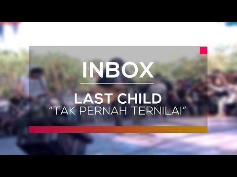 Last Child - Tak Pernah Ternilai (Live on Inbox)