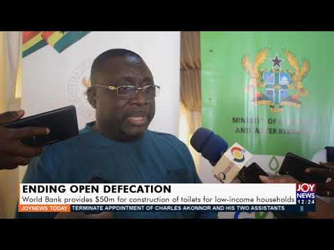 World Bank provides $50m for construction of toilets for low-income households - Joy News  (14-9-21)