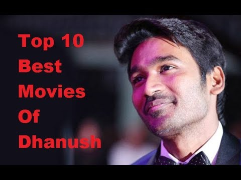 Top 10 Best Movies Of Dhanush    Highest Grossing Movies list    All Movies List   
