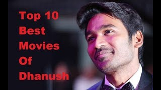 Top 10 best movies of dhanush || highest grossing movies list || all movies list ||