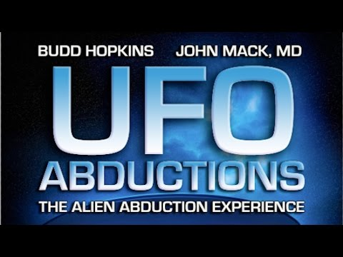 THE ALIEN ABDUCTION EXPERIENCE - Budd Hopkins and John Mack, MD