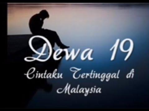 Dewa 19 - Cintaku Tertinggal di Malaysia