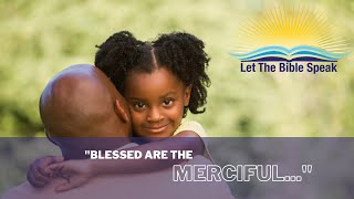 Let The Bible Speak | Blessed Are The Merciful | Brett Hickey