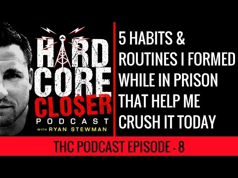 5 Habits I Formed In Prison That Help Me Crush It In Business And In Sales Today