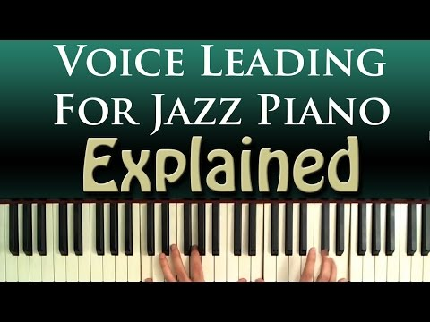 Voice Leading for Jazz Piano Harmony Explained