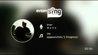 Singer : サイファ Title : appears〈HΛL'S Progress〉 everysing, Let'...
