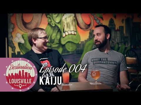 Kaiju | Destination Louisville | The DNN