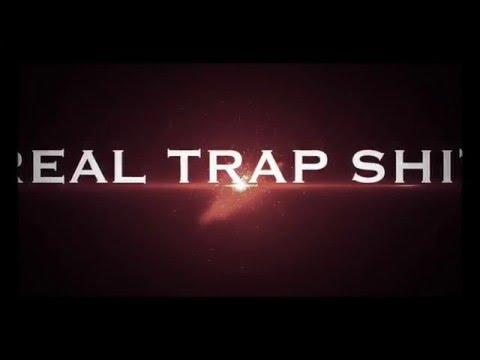 NEW Intro REAL TRAP SHIT