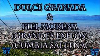 Dulce Granada & Piel Morena   Grandes Exitos (Cumbia Salteña)