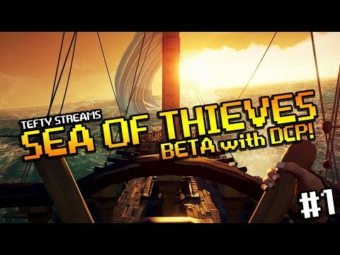 Lets Play Sea of Thieves beta with the DCP Crew! Part 1 - PC