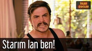 İşler Güçler - Starım Lan Ben!