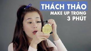 THÁCH THẢO | Make up trong 3 phút | Ngọc Thảo