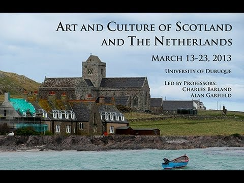 Art and Culture of Scotland and The Netherlands, Spring 2013