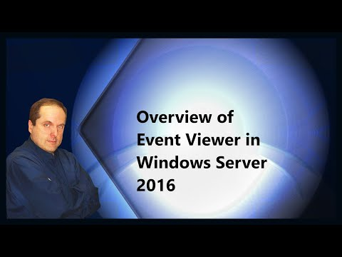 Overview of Event Viewer in Windows Server 2016