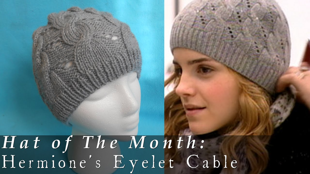 Hat of The Month | Jan. 2015 | Hermione\'s Eyelet Cable HBP - YouTube
