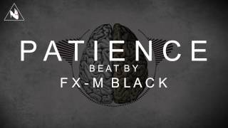 """PATIENCE"" [RAP BEAT / HIP-HOP INSTRUMENTAL] Prod Fx-M Black Beat"
