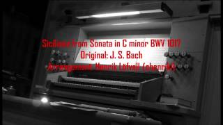 Siciliano from Violin and Keyboard Sonata in C minor (BWV1017) by Bach on Organ