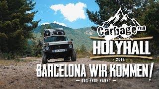 HOLYHALL | CARBAGE RUN 2018 | BARCELONA WIR KOMMEN! - DAS ENDE NAHT | TAG 4 und 5