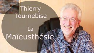 Thierry Tournebise  - La Maïeusthésie