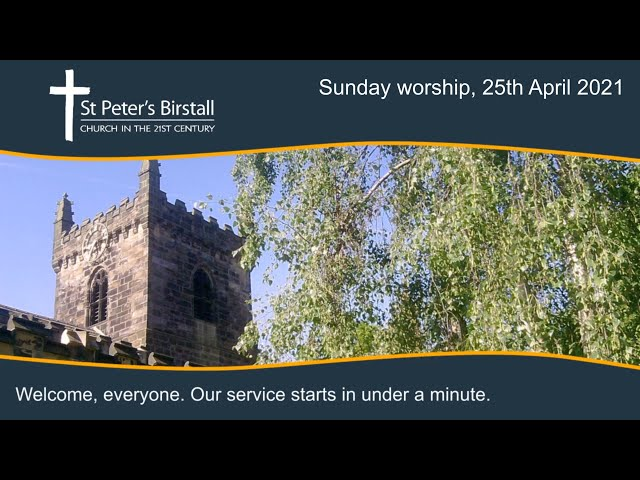 Sunday worship, 25th April 2021