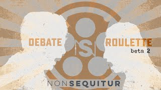 Debate roulette! Let fate pick the topic...and you talk about it!