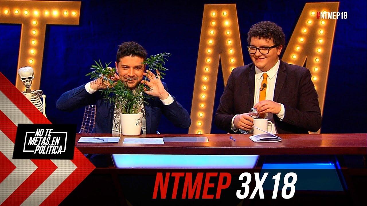 No Te Metas En Política 3x18 | El sustrato #NTMEP (21.03.2019)