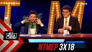 No Te Metas En Política 3x18   El sustrato #NTMEP (21.03.2019)