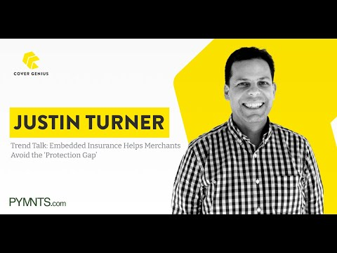 Trend Talk with Justin Turner - Embedded Insurance Helps Merchants Avoid 'Protection Gap'