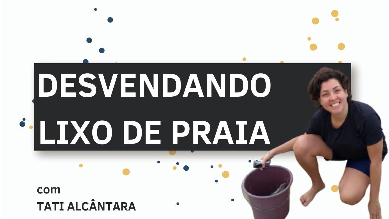 DESVENDANDO LIXO DE PRAIA