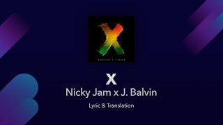 Nicky Jam x J  Balvin - X (EQUIS) Lyrics English and Spanish - Translation  Subtitles Video