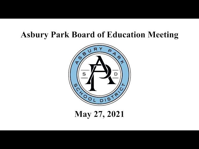 Asbury Park Board of Education Meeting - May 27, 2021