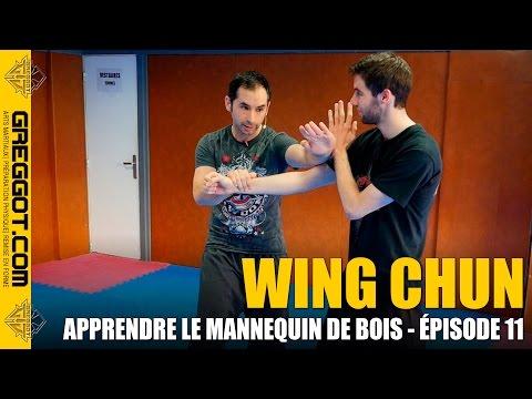 Wing Chun : Apprendre le Mannequin de bois - Épisode 11