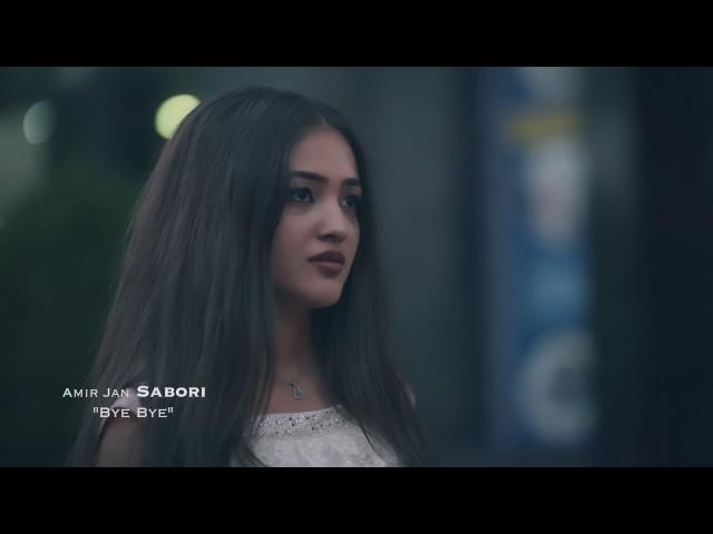 Amir Jan Sabori - Bye Bye NEW AFGHAN SONG 2017