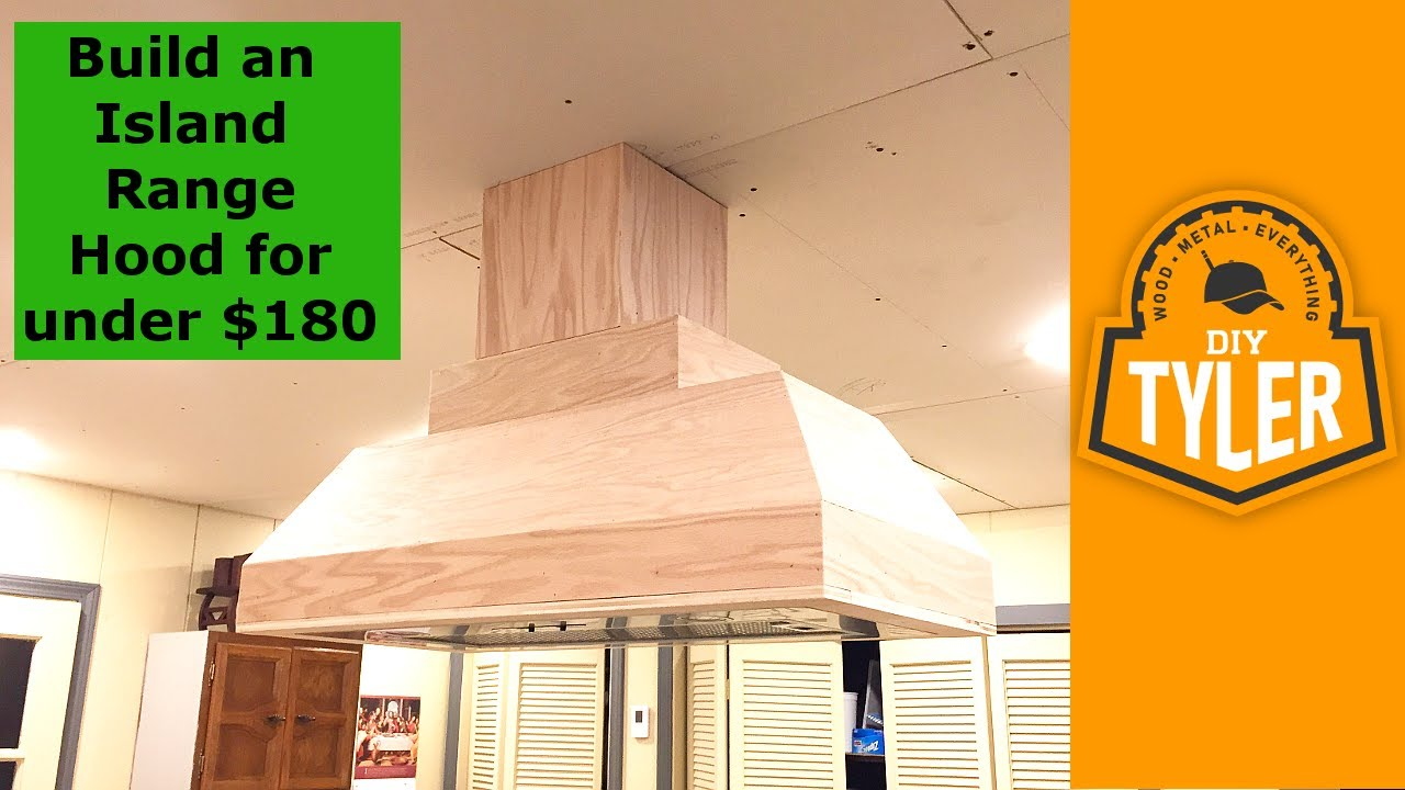 Kitchen Island Hood Glass Tile Backsplash Build An Range For Under 180 027 Youtube