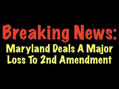 Maryland Deals A Major Loss To 2nd Amendment