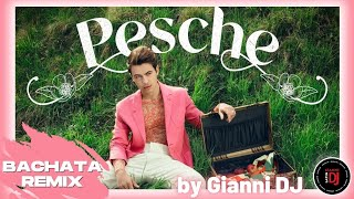 Pesche - FEDERICO ROSSI ( Bachata Remix by Gianni Dj )