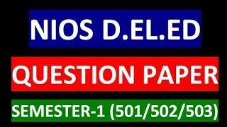 NIOS D.EL.ED Question Paper Sample for Semester-1 block 501, 502 & 503