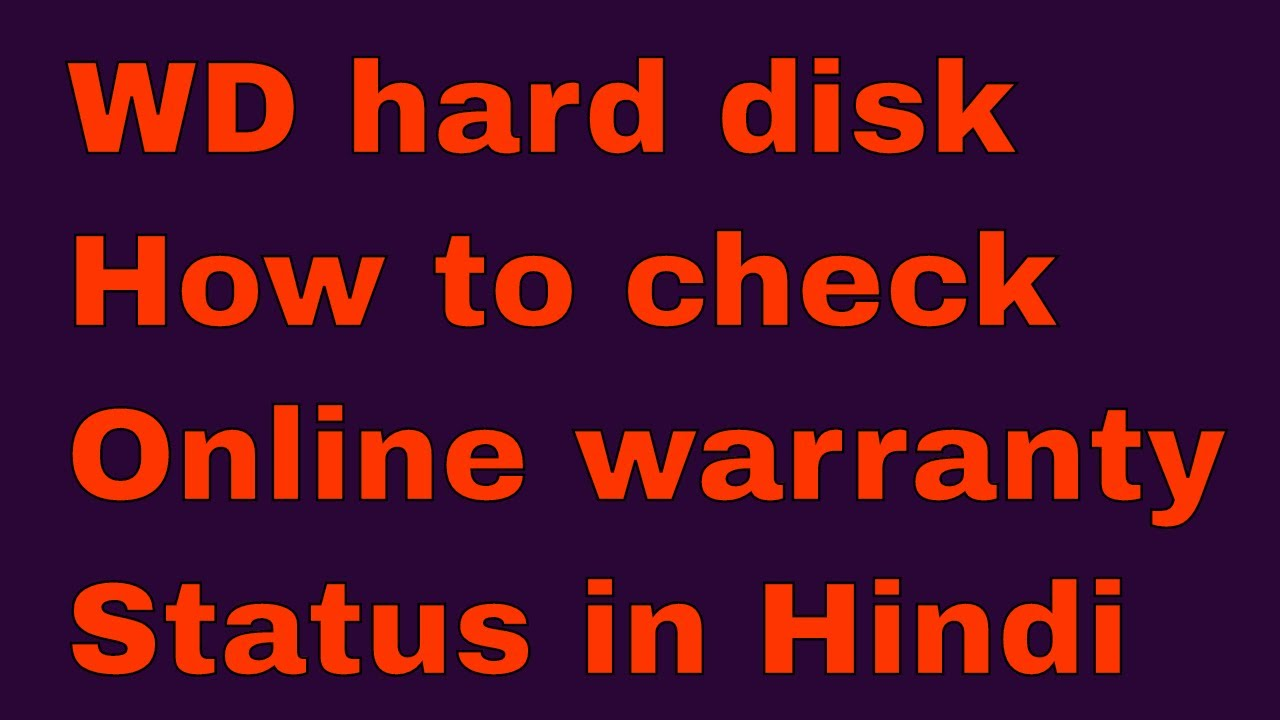 How to check WD hard drive warranty status