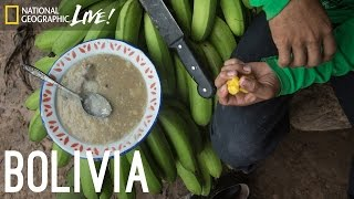 We Are What We Eat: Bolivia | Nat Geo Live
