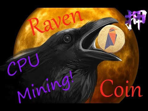 RAVEN COIN MINING with CPU - Quick tutorial