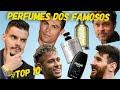 TOP 10 PERFUMES DOS FAMOSOS - CRISTIANO RONALDO | MESSI | NEYMAR JR | BRAD PITT