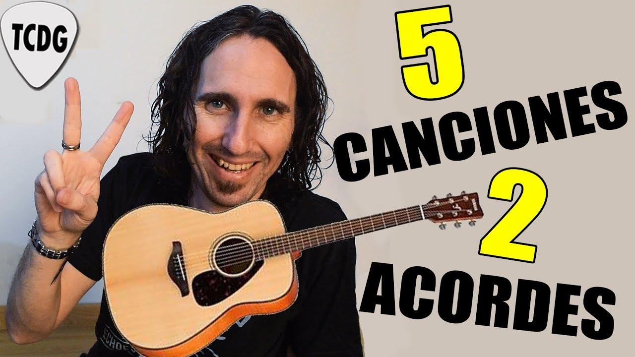 Toca 5 Canciones Fáciles En Guitarra Con Solo 2 Acordes Ideal Para Principiantes Youtube