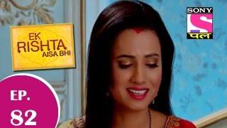 Ek Rishta Aisa Bhi - एक रिश्ता ऐसा भी - Episode 82 - 4th December 2014