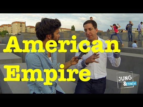 American Empire - Glenn Greenwald - Jung & Naiv: Episode 168