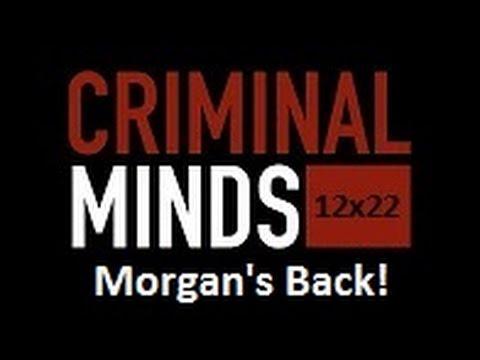 Criminal Minds - Morgan's Back! (12x22)