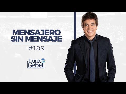 Dante Gebel #189 | Mensajero sin mensaje