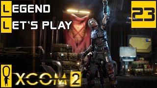 XCOM 2 - Part 23 - Now Am I Become Death - Let's Play - XCOM 2 Gameplay [Legend Ironman]