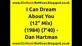 "I Can Dream About You (12"" Mix) - Dan Hartman"